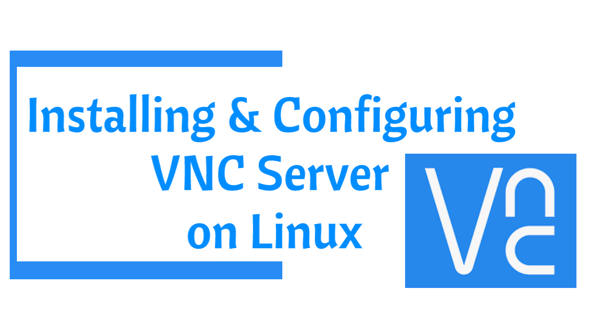 Installating and configuring VNC on linux