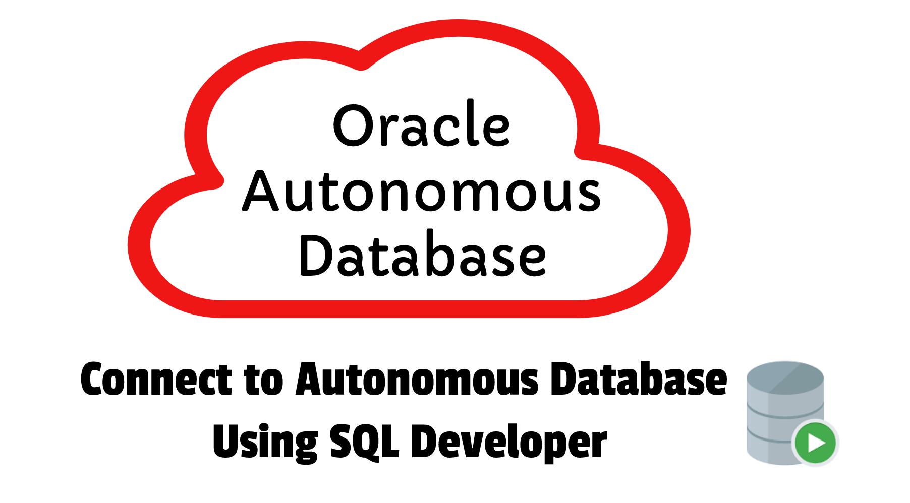 Connect to Autonomous Database using SQL Developer